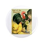 """Year Of The Rooster2 3.5"""" Button"""