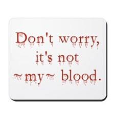 Don't Worry Mousepad
