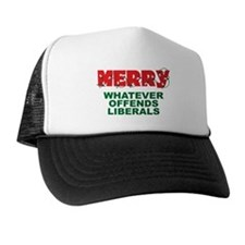 Merry Whatever Offends Liberals Trucker Hat