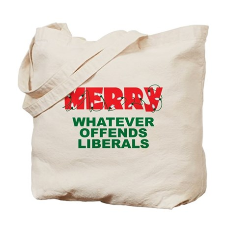 Merry Whatever Offends Liberals Tote Bag