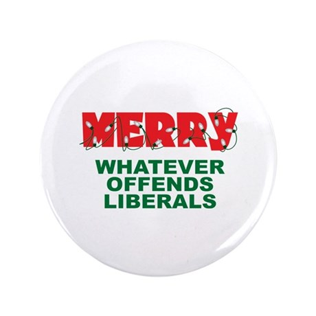 "Merry Whatever Offends Liberals 3.5"" Button"