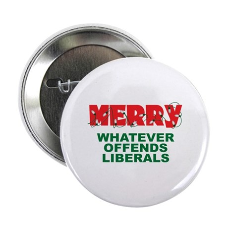 """Merry Whatever Offends Liberals 2.25"""" Button"""