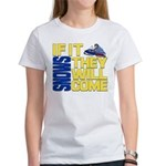 They Will Come Snowmobile Women's T-Shirt