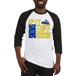They Will Come Snowmobile Baseball Jersey