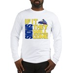 They Will Come Snowmobile Long Sleeve T-Shirt