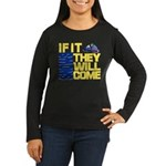 They Will Come Snowmobile Women's Long Sleeve Dark