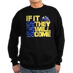 They Will Come Snowmobile Sweatshirt (dark)