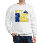 They Will Come Snowmobile Sweatshirt