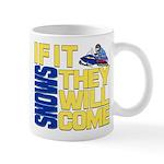 They Will Come Snowmobile Mug