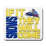 They Will Come Snowmobile Mousepad