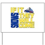 They Will Come Snowmobile Yard Sign