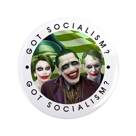 """Got Socialism? 3.5"""" Button"""