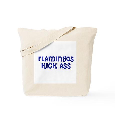 Flamingos Kick Ass Tote Bag