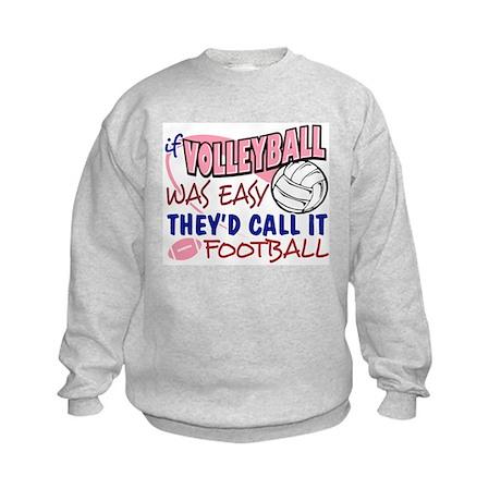 Volleyball Was Easy Kids Sweatshirt