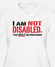 Not Disabled! T-Shirt