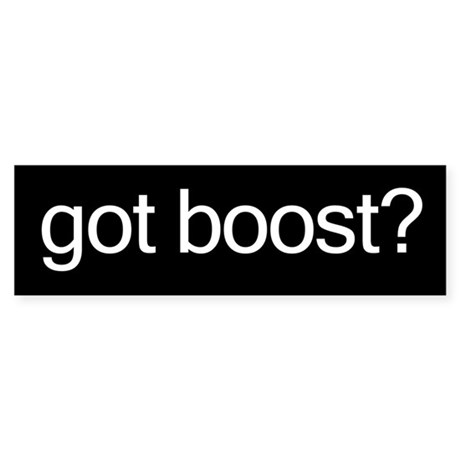 got boost? Bumper Sticker