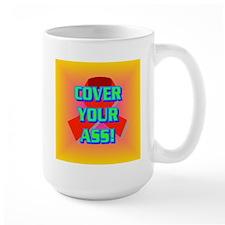 COVER YOUR ASS! Mug