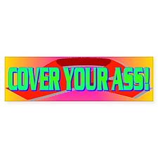 COVER YOUR ASS! Bumper Sticker