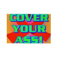 COVER YOUR ASS! Rectangle Magnet