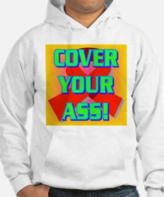 COVER YOUR ASS! Hoodie
