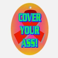 COVER YOUR ASS! Ornament (Oval)