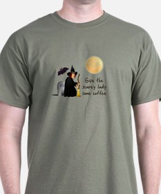Witch before her morning coff T-Shirt