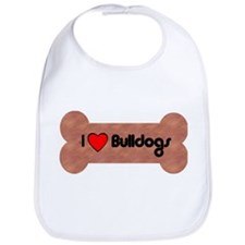 I LOVE BULLDOGS Bib