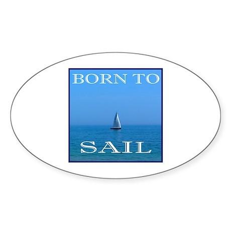 BORN TO SAIL Oval Sticker (50 pk)