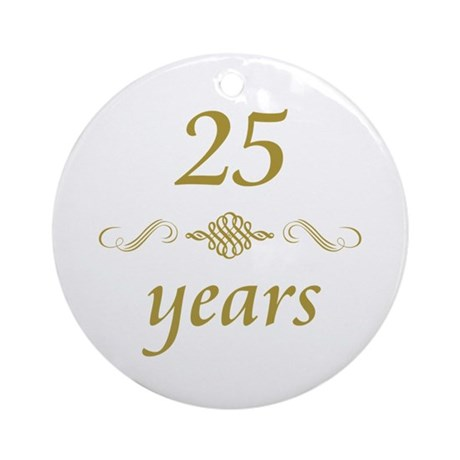 25th Anniversary Gifts Ornament (Round)