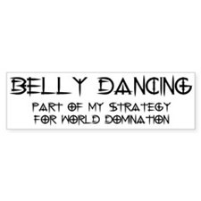 Belly Dance domination Bumper Bumper Sticker