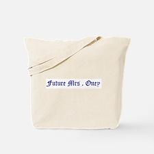 Future Mrs . Oney Tote Bag
