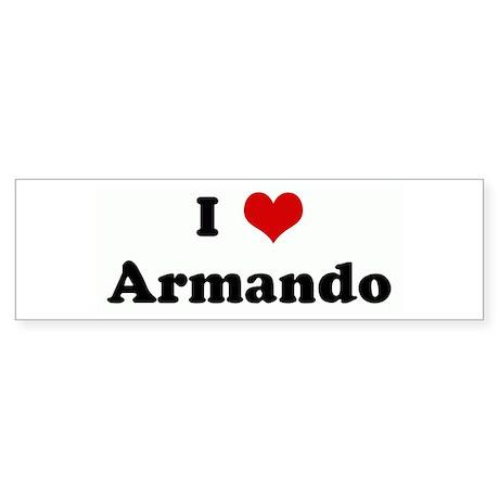 I Love Armando Bumper Sticker
