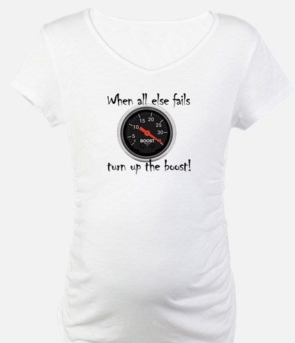 When all else fails, turn up the boost! Shirt