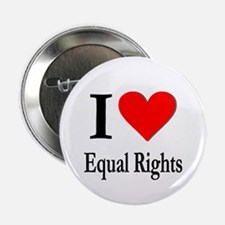 I Love Equal Rights Button