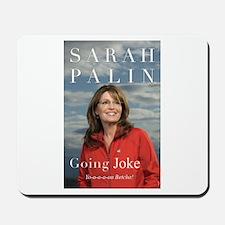 SARAH PALIN/GOING JOKE Mousepad