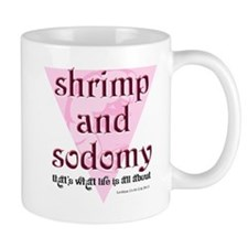 Shrimp and Sodomy Mug