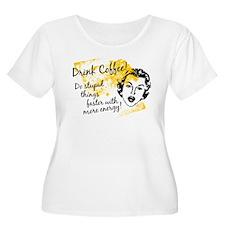 Drink Coffee T-Shirt
