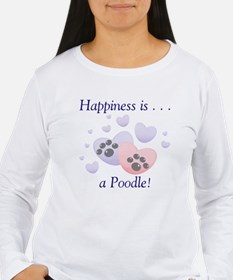 Happiness is...a Poodle Long Sleeve T-Shirt