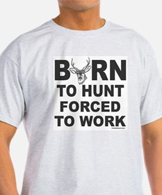 BORN TO HUNT T-Shirt