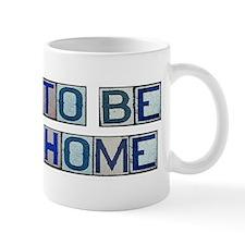 Glad to be Back Home #2 Mug