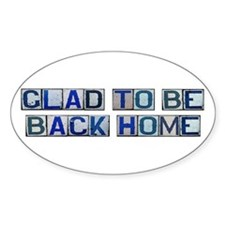 Glad to be Back Home #2 Oval Decal