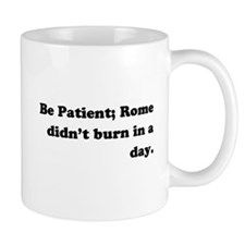 Be Paient Mug