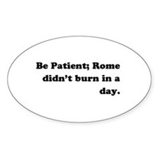 Be Patient Oval Decal