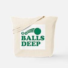 Go Balls Deep Tote Bag