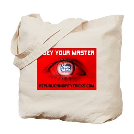 Fox News: Obey your Master Tote Bag