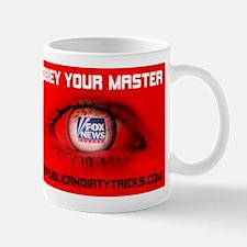 Fox News: Obey your Master Mug