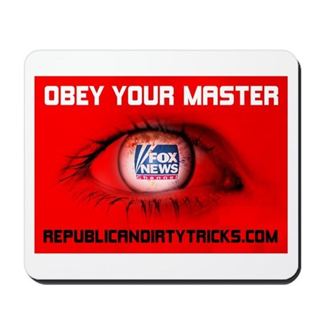 Fox News: Obey your Master Mousepad