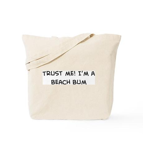 Trust Me: Beach Bum Tote Bag