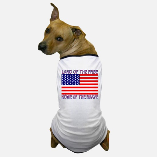 Land of Free, Home of Brave Dog T-Shirt