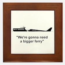 Gonna Need A Bigger Ferry - Framed Tile